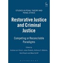 Restorative Justice and Criminal Justice: Competing or Reconcilable Paradigms?