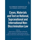 Cases, Materials and Text on National, Supranational and International Non-Discrimination Law: Ius Commune Casebooks for the Common Law of Europe