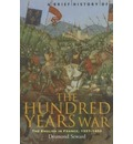 A Brief History of the Hundred Years War: The English in France, 1337-1453