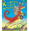 K is for Kissing a Cool Kangaroo