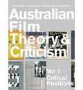 Australian Film Theory and Criticism: v. 1: Critical Positions