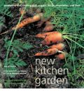 New Kitchen Garden: Gardening and Cooking with Organic Herbs, Vegetables and Fruit