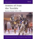 Armies of Ivan the Terrible: Russian Armies 1505-c.1700