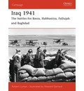 Iraq 1941: The Battles for Basra, Habbaniya, Fallujah and Baghdad
