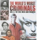The World's Worst Criminals: An A-Z of Evil Men and Women
