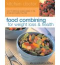 Food Combining: For Weight Loss and Health