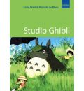 Studio Ghibli: The Films of Hayao Miyazaki and Isao Takahata