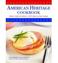 American Heritage Cookbook: Classic Regional Dishes in 200 Step by Step Recipes