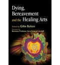 Dying, Bereavement and the Healing Arts