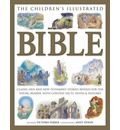 The Children's Illustrated Bible: Classic Old and New Testament Stories Retold for the Young Reader with Context Facts, Notes & Features