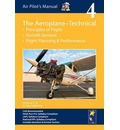 Air Pilot's Manual - Aeroplane Technical: Principles of Flight, Aircraft General, Flight Planning & Performance