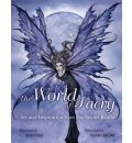 The World of Faery: Art and Inspiration from the Secret Realm