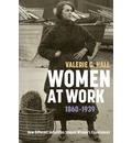 Women at Work, 1860-1939: How Different Industries Shaped Women's Experiences