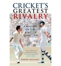 Cricket's Greatest Rivalry: A History of the Ashes in 10 Matches