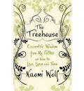 The Treehouse: Eccentric Wisdom on How to Live, Love and See