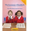 The Grammar Handbook 3: A Handbook for Teaching Grammar and Spelling