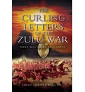 The Curling Letters of the Zulu War: There Was Awful Slaughter