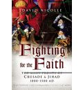 Fighting for the Faith: Crusade and Jihad 1000-1500 AD