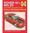 Rover 45 and MG ZS Petrol and Diesel Service and Repair Manual: 99-05