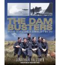 The Dam Busters: Breaking the Great Dams of Germany, 16-17 May 1943