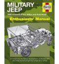 Military Jeep Manual: An Insight into the History, Development, Production and Roles of the US Army's Light Four-wheel-drive Vehicle