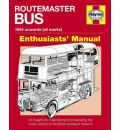 Routemaster Bus Manual: An Insight into Maintaining and Operating the Iconic Vehicle of the British Transport Network
