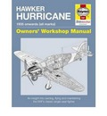 Hawker Hurricane Manual: An Insight into Owning, Restoring, Servicing and Flying Britain's Classic World War II Fighter