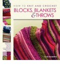 How to Knit and Crochet Blocks, Blankets & Throws