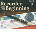Recorder from the Beginning: Pupils Book Bk. 3