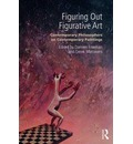Figuring Out Figurative Art: Contemporary Philosophers on Contemporary Paintings