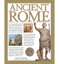 Ancient Rome: A Complete History of the Rise and Fall of the Roman Empire, Chronicling the Story of the Most Important and Influential Civilization the World Has Ever Known