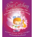 The Star Catchers: Stories for You to Read to Your Child to Encourage Calm, Confidence, and Creativity
