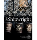 Shipwright, 2011: The International Annual for Maritime History and Ship Modelmaking