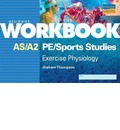 AS/A2 PE/Sports Studies Exercise Physiology: Workbook