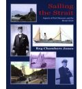 Sailing the Strait: Aspects of Port Dinorwic and the Menai Strait