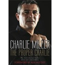 The Proper Charlie: The Autobiography