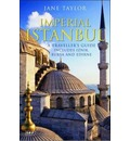 Imperial Istanbul: A Travellers Guide, Includes Iznik, Bursa and Edirne