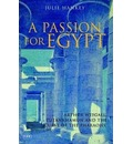 Passion for Egypt: Arthur Weigall, Tutankhamun and the 'Curse of the Pharaohs'
