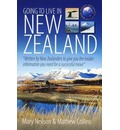 Going to Live in New zZaland: Written by New Zealanders to Give You the Insider Information You Need for a Successful Move