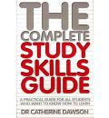 The Complete Study Skills Guide: A Practical Guide for All Students Who Want to Know How to Learn