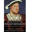 Brief Lives of the English Monarchs: from William the Conqueror to Elizabeth II