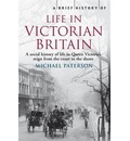 A Brief History of Life in Victorian Britain