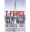 T-Force: The Race for Nazi War Secrets, 1945
