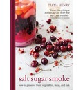 Salt Sugar Smoke: How to Preserve Fruit, Vegetables, Meat and Fish
