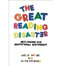 The Great Reading Disaster: Reclaiming Our Educational Birthright