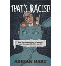 That's Racist!: How the Regulation of Speech and Thought Divides Us All