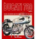 The Ducati 750 Bible: Covers the 750 GT, 750 Sport and 750 Super Sport 1971 to 1978