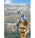 Tourism and Visual Culture: Theories and Concepts v. 1