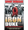 Bobby Windsor - The Iron Duke: The Life and Times of a Working-Class Rugby Hero
