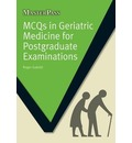 MCQs in Geriatric Medicine for Postgraduate Examinations